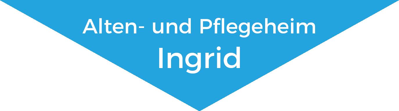 Alten- und Pflegeheim Ingrid